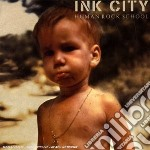 Ink City - Human Rock School cd musicale di City Ink