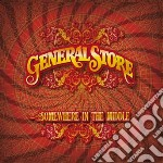 General Store - Somewhere In The Middle cd musicale di Store General
