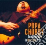 ONE NIGHT LIVE IN NEW YORK CITY cd musicale di CHUBBY POPA