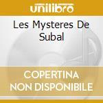 LES MYSTERES DE SUBAL cd musicale di TORGUE HENRY