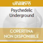 PSYCHEDELIC UNDERGROUND cd musicale di AMON DUUL