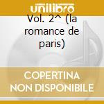 Vol. 2^ (la romance de paris) cd musicale di Charles Trenet