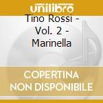 Vol. 2^ cd musicale di Tino Rossi