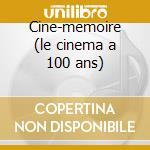 Cine-memoire (le cinema a 100 ans) cd musicale di Artisti Vari