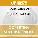 Boris vian et le jazz francais cd musicale di B./d.reinhardt Vian