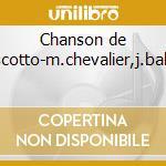 Chanson de v.scotto-m.chevalier,j.baker cd musicale di Scotto v. - vv.aa.