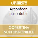 Accordeon: paso-doble cd musicale di Artisti Vari