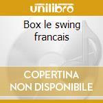 Box le swing francais cd musicale di Artisti Vari