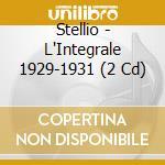 Stellio - L'Integrale 1929-1931 cd musicale di STELLIO