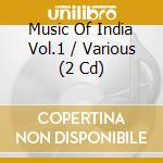 Music Of India Vol.1 cd musicale di AA.VV.