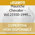 Mauriche Chevalier - Vol.2  1930-1949 cd musicale di CHEVALIER MAURICE