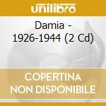 Damia - 1926-1944 cd musicale