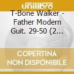 T-Bone Walker - Father Modern Guit. 29-50 cd musicale