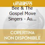 Bee & The Gospel Move Singers - Au Festival Gospel Paris cd musicale di GOSPEL MOVE SINGERS