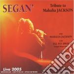 Segan' - Tribute Mahalia Jackson cd musicale di Segan'