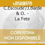 LA FETE cd musicale di ESCOUDE'/BARDE