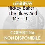 THE BLUES AND ME +1BT cd musicale di BAKER MICKEY