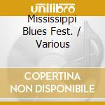 Mississippi blues fest. cd musicale