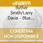 Blue knights cbf 1985 cd musicale di Byther smith/larry d
