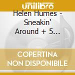 SNEAKIN' AROUND + 5BT cd musicale di HUMES HELEN