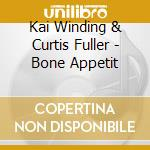 BONE APPETIT cd musicale di WINDING/FULLER