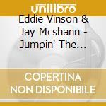Eddie Vinson & Jay Mcshann - Jumpin' The Blues cd musicale di WINSON/MCSHANN