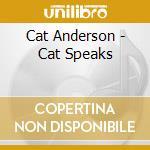 CAT SPEAKS cd musicale di ANDERSON CAT