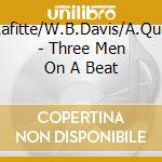 THREE MEN ON A BEAT cd musicale di LAFITTE/DAVIS/QUEEN