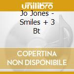 Jo Jones - Smiles + 3 Bt cd musicale