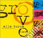 GROVE ALLA TURCA cd musicale di OCAL/TACUMA feat.N.Atlas