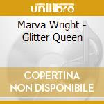 Marva Wright - Glitter Queen cd musicale di WRIGHT MARVA