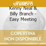 EASY MEETING cd musicale di NEAL / BRANCH