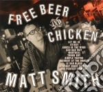 Matt Smith Feat. Popa Chubby - Free Beer & Chicken cd musicale di SMITH MATT ft. POPA