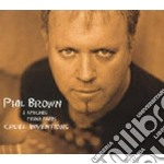 Phil Brown & Apaches From Paris - Cruel Inventions cd musicale di BROWN PHIL & APACHES