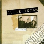 Alice Texas - Sad Days cd musicale