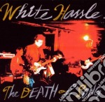 White Hassle - The Death Of Song cd musicale di Hassle White