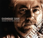 Gashouse Dave - Woman In The White House cd musicale di GASHOUSE DAVE