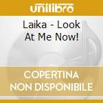 LOOK AT ME NOW cd musicale di FATIEN LAIKA