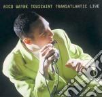 Nico Wayne Toussaint - Transatlantic Live cd musicale di WAYNE NICO TOUSSAINT