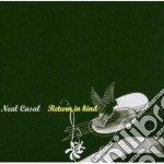 Neal Casal - Return In Kind 04 cd musicale di Neal Casal