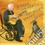 Amos Garrett - Michigan Water Blues cd musicale di GARRETT AMOS