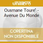 Avenue du monde cd musicale di Ousmane Toure