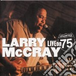 Larry Mccray - Live On Interstate 75 cd musicale di LARRY MCCRAY