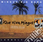Mingus Big Band - Que Viva Mingus cd musicale di MINGUS BIG BAND