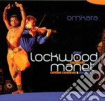 Lockwood / Manet - Omkara cd musicale di LOCKWOOD D./MANET R.