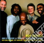 Roy Haynes - A Tribute To Charlie Parker - Birds Of A Feather cd musicale di Roy Haynes