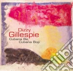 Dizzy Gillespie - Cubana Be, Cubana Bop - Jazz Reference Collection cd musicale di Dizzy Gillespie