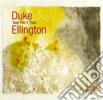Duke Ellington - Take The A Train - Jazz Reference Collection cd musicale di Duke Ellington