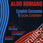 Aldo Romano - Complete Communion - To Don Cherry cd musicale di Aldo Romano
