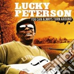 You can always turn around cd musicale di LUCKY PETERSON
